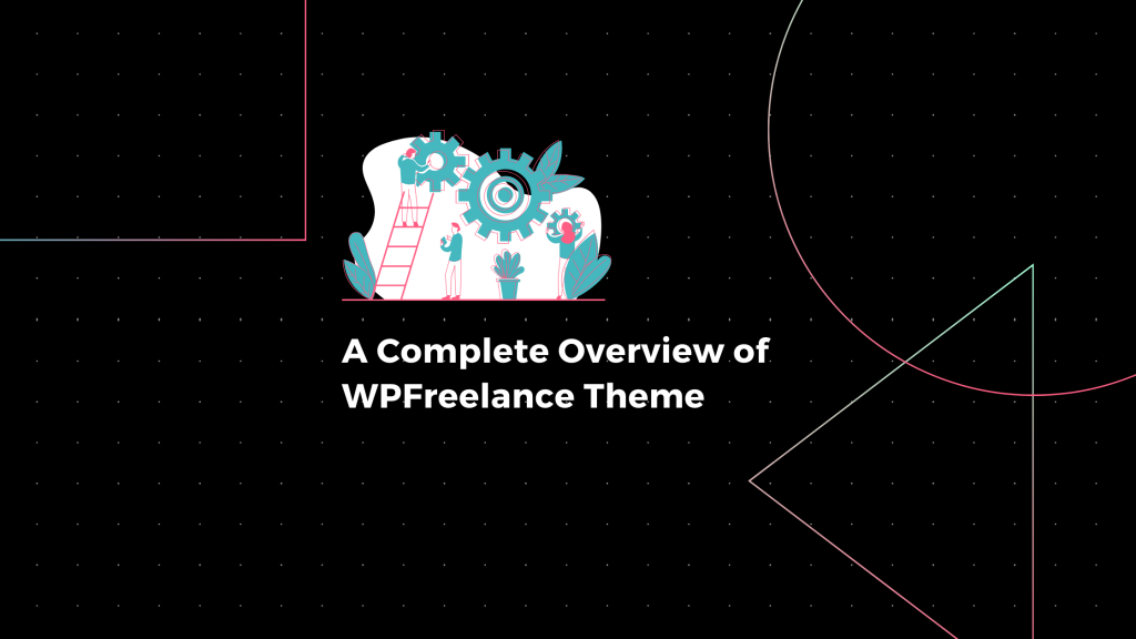 A Complete Overview of WPFreelance Theme